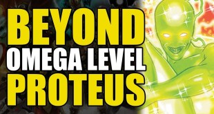 Beyond Omega Level: Proteus | Comics Explained