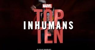 Marvel Top 10 Inhumans