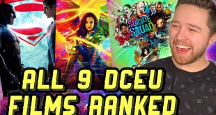 All 9 DCEU Films Ranked! (Featuring Wonder Woman 1984)