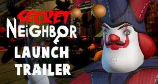 Secret Neighbor - Launch Trailer | Xbox  & Steam