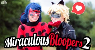 Miraculous Ladybug and Chat Noir Cosplay Music Video - Bloopers and Outtakes PART 2
