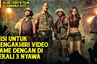 Aksi 4 Remaja Terseret Kedalam Video Game - ALUR CERITA FILM Jumanji Welcome To The Jungle