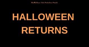 HALLOWEEN RETURNS (Fan Film)