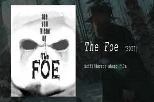 The Foe - horror/scifi short film 2017
