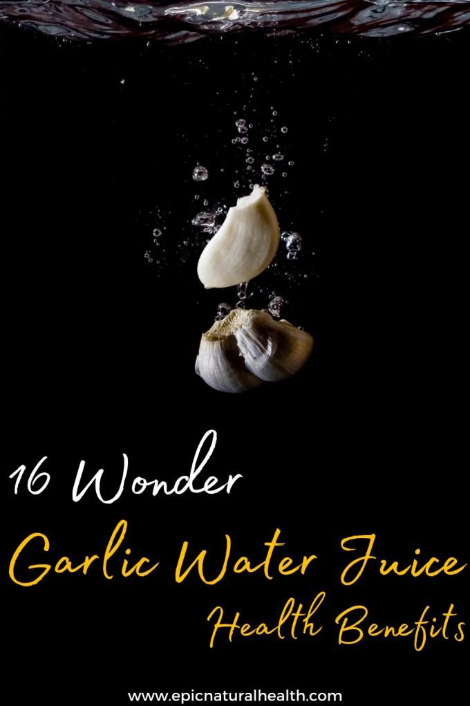 garlic water juice health benefits