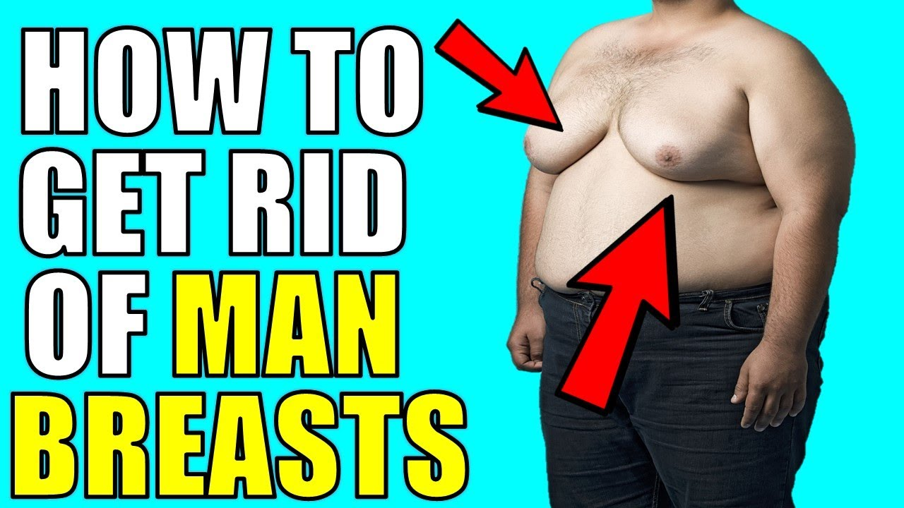 how to get rid of man breasts