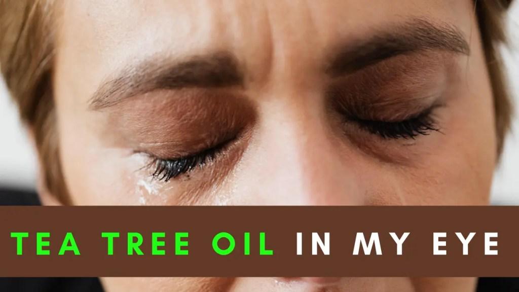 tea tree oil in my eye