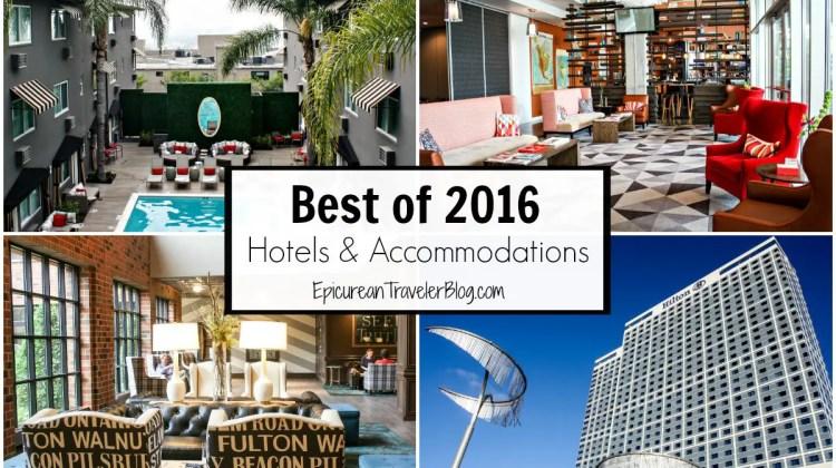 Best of 2016: Hotels | EpicureanTravelerBlog.com