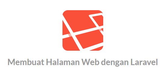 Membuat Halaman Web dengan Laravel