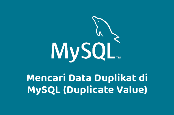 Mencari Data Duplikat di MySQL (Duplicate Value)