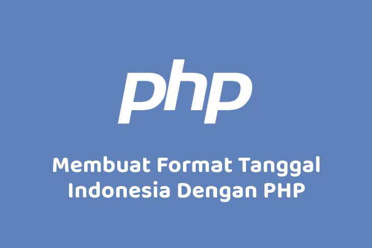 Membuat Format Tanggal Indonesia Dengan PHP