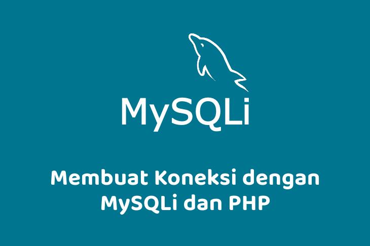 Membuat Koneksi dengan MySQLi dan PHP