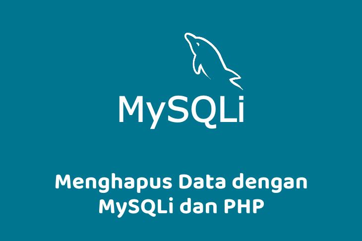 Menghapus Data dengan MySQLi dan PHP