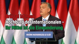 """Bildergebnis für Brandrede von Viktor Orban: """"Brüssel ist die neue Hochburg der Internationalen und ihr Mittel ist die Einwanderung"""""""