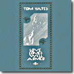 Tom Yates - Love comes well armed