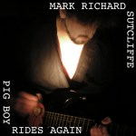 Pig Boy Rides Again CD by Mark Sutcliffe