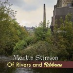 Martin Stimson Of Rivers and Ribbons CD
