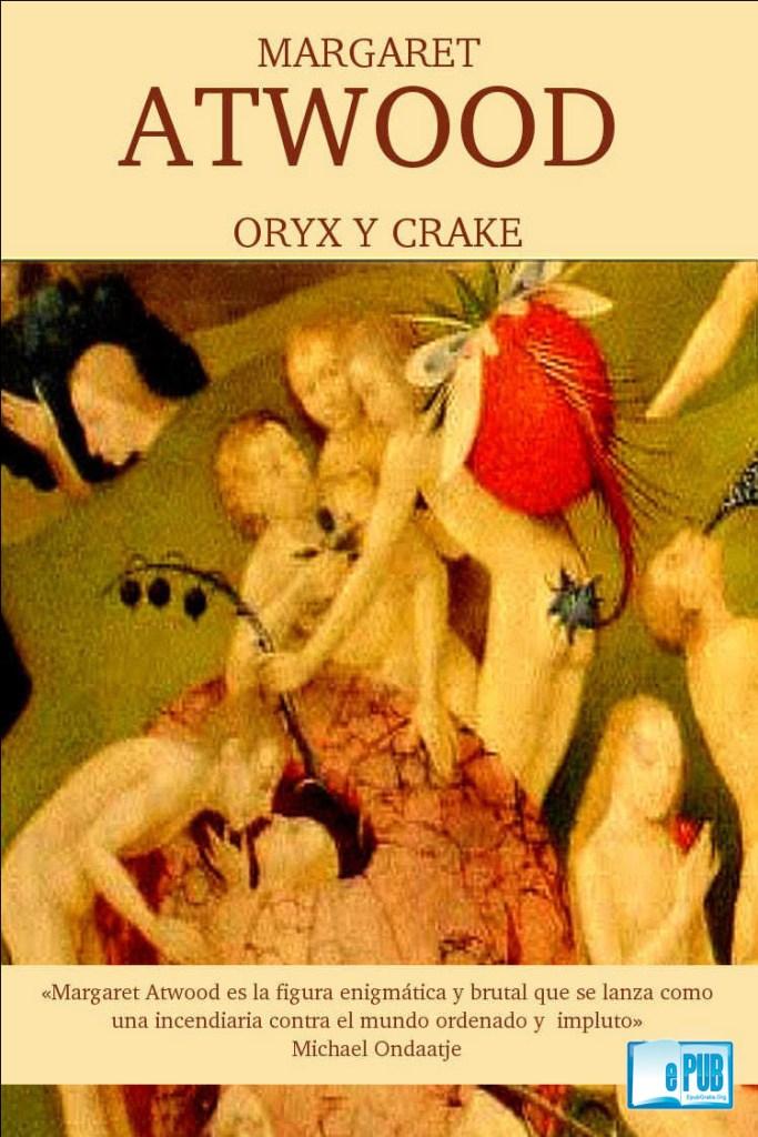 Oryx-y-Crake-Margaret-Atwood-portada 80 novelas recomendadas de ciencia-ficción contemporánea (por subgéneros y temas)