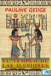 El templo de las ilusiones - Pauline Gedge portada