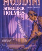 Houdini y Sherlock Holmes - Daniel Stashower portada