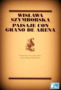 Paisaje con grano de arena - Wislawa Szymborska portada
