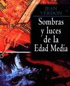Sombras y luces de la Edad Media - Jean Verdon portada