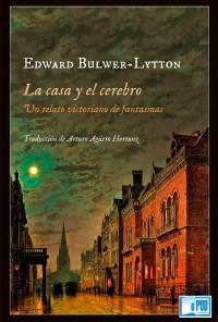 La casa y el cerebro - Edward Bulwer-Lytton portada