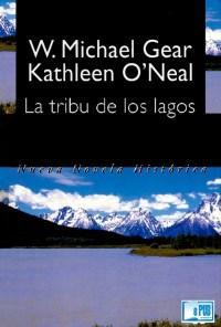 La tribu de los lagos - Kathleen O'Neal Gear y W. Michael Gear portada