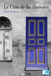 La casa de las ilusiones - Rosa Axelrud  portada