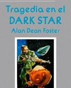 Tragedia en el Dark Star - Alan Dean Foster portada