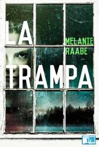 La trampa - Melanie Raabe portada