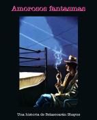 Amorosos fantasmas - Paco Ignacio Taibo II portada