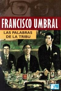 Las palabras de la tribu - Francisco Umbral portada