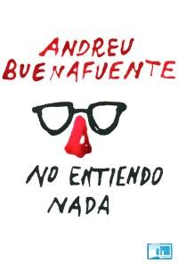 No entiendo nada - Andreu Buenafuente portada