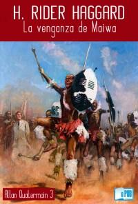 La venganza de Maiwa Henry Rider Haggard portada?resize2002C296 - La venganza de Maiwa – Henry Rider Haggard