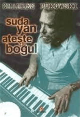 Suda Yan Ateşte Boğul / Charles Bukowski