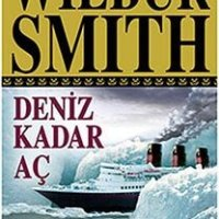 Deniz Kadar Aç / Wilbur Smith