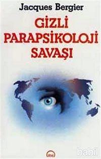 Gizli Parapsikoloji Savaşı / Jacques Bergier