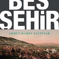 Beş Şehir / Ahmet Hamdi Tanpınar
