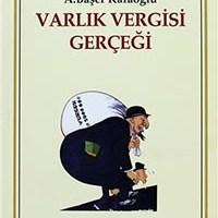 Varlık Vergisi Gerçeği / A.Başer Kafaoğlu