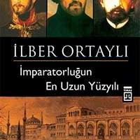 İmparatorluğun En Uzun Yüzyılı / İlber Ortaylı