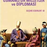 Osmanlı'da Milletler Ve Diplomasi / İlber Ortaylı