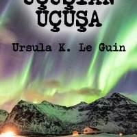 Uçuştan Uçuşa / Ursula K. Le Guin
