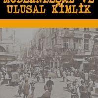 Türkiye'de Modernleşme ve Ulusal Kimlik / Sibel Bozdoğan, Reşat Kasaba