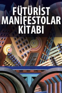 Fütürist Manifestolar Kitabı