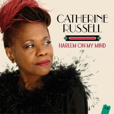 Jazz : Album découverte : CATHERINE RUSSELL Harlem on my mind