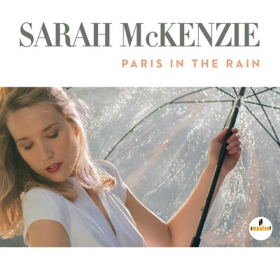 Jazz : Album découverte :  SARAH Mac ENZIE – PARIS IN THE RAIN