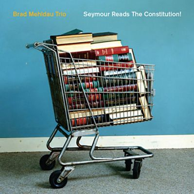 Album découverte: Jazz: 17/06/2018: BRAD MEHLDAU TRIO : SEYMOUR READS THE CONSTITUTION.
