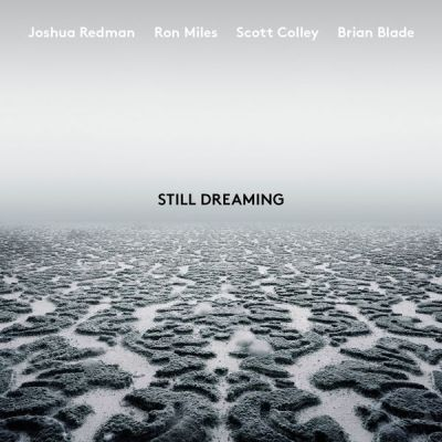 Album découverte: Jazz: 10/06/18:  Still Dreaming Josuah Redman