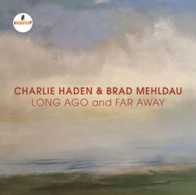 JAZZ: Album découverte: 11/11/18 :  Charlie Haden et Brad Mehldau
